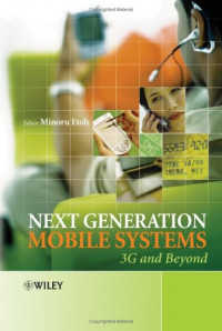 Next Generation Mobile Systems: 3G & Beyond
