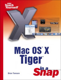 Mac OS X Tiger in a Snap (Sams Teach Yourself)