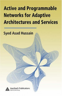 Active and Programmable Networks for Adaptive Architectures and Services