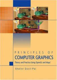 Principles of Computer Graphics: Theory and Practice Using OpenGL and Maya®