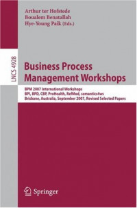 Business Process Management Workshops: BPM 2007 International Workshops, BPI, BPD, CBP, ProHealth, RefMod