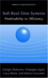 Soft Real-Time Systems: Predictability vs. Efficiency (Series in Computer Science)