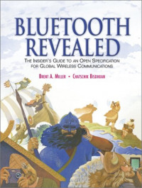 Bluetooth Revealed: The Insider's Guide to an Open Specification for Global Wireless Communications