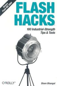 Flash Hacks : 100 Industrial-Strength Tips & Tools