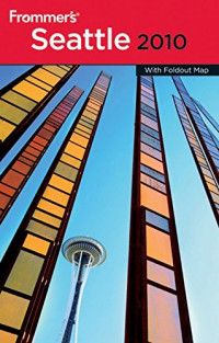 Frommer's Seattle 2010 (Frommer's Complete Guides)