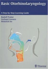 Basic Otorhinolaryngology A Step-by-Step Learning Guide