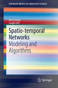 Spatio-temporal Networks: Modeling and Algorithms (SpringerBriefs in Computer Science)