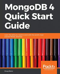 MongoDB 4 Quick Start Guide: Learn the skills you need to work with the world's most popular NoSQL database