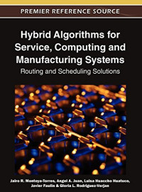 Hybrid Algorithms for Service, Computing and Manufacturing Systems: Routing and Scheduling Solutions