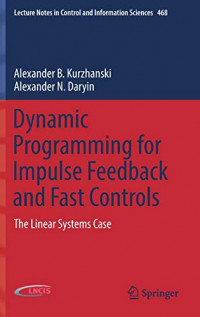 Dynamic Programming for Impulse Feedback and Fast Controls: The Linear Systems Case (Lecture Notes in Control and Information Sciences)