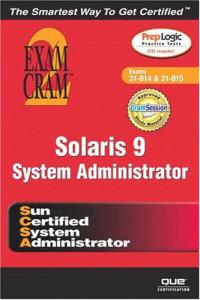 Solaris 9 System Administrator Exam Cram 2 (Exam Cram 310-014, Exam Cram 310-015)