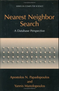 Nearest Neighbor Search:: A Database Perspective (Series in Computer Science)