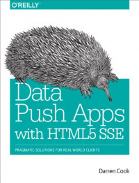 Data Push Apps with HTML5 SSE: Pragmatic Solutions for Real-World Clients