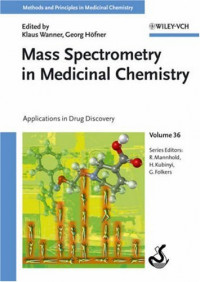 Mass Spectrometry in Medicinal Chemistry: Applications in Drug Discovery, Volume 36 (Methods and Principles in Medicinal Chemistry)