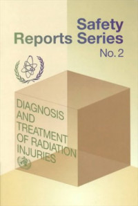 Diagnosis and Treatment of Radiation Injuries (Safety Report, Iaea Comprehensive No Inis Ser. Series, 8000)