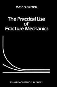 The Practical Use of Fracture Mechanics