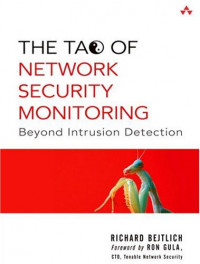 The Tao of Network Security Monitoring : Beyond Intrusion Detection