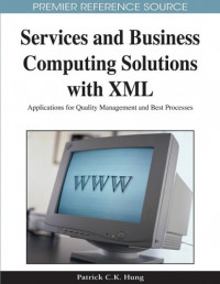 Services and Business Computing Solutions With Xml: Applications for Quality Management and Best Processes
