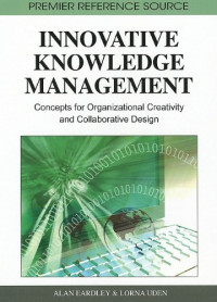 Innovative Knowledge Management: Concepts for Organizational Creativity and Collaborative Design (Premier Reference Source)