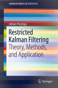 Restricted Kalman Filtering: Theory, Methods, and Application (SpringerBriefs in Statistics)