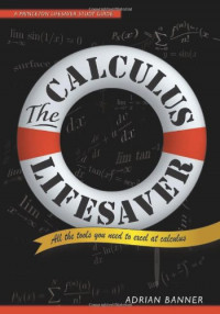 The Calculus Lifesaver: All the Tools You Need to Excel at Calculus (Princeton Lifesaver Study Guide)