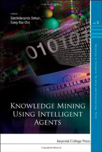 Knowledge Mining Using Intelligent Agents (Advances in Computer Science and Engineering) (Advances in Computer Science and Engineering: Texts)