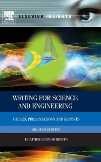 Writing for Science and Engineering, Second Edition: Papers, Presentations and Reports (Elsevier Insights)