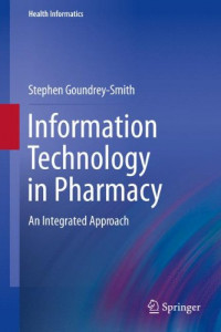 Information Technology in Pharmacy: An Integrated Approach (Health Informatics)