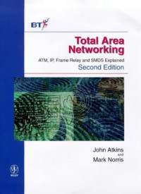 Total Area Networking: Atm, Ip, Frame Relay and Smds Explained