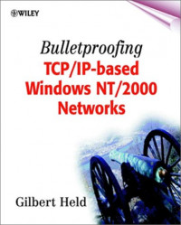 Bulletproofing TCP/IP Based Windows NT/2000 Networks