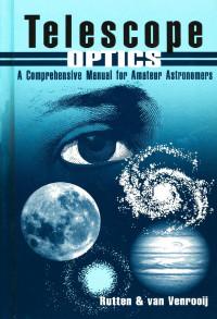 Telescope Optics : Complete Manual for Amateur Astronomers