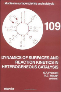 Dynamics of Surfaces and Reaction Kinetics in Heterogeneous Catalysis (Studies in Surface Science and Catalysis)
