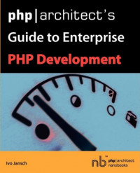 php/architect's Guide to Enterprise PHP Development