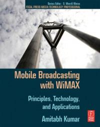 Mobile Broadcasting with WiMAX: Principles, Technology, and Applications