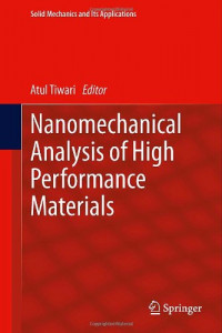 Nanomechanical Analysis of High Performance Materials (Solid Mechanics and Its Applications)