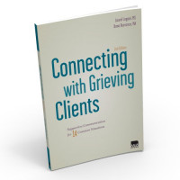 Connecting with Grieving Clients: Supportive Communications for 14 Common Situations