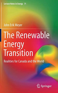 The Renewable Energy Transition: Realities for Canada and the World (Lecture Notes in Energy)
