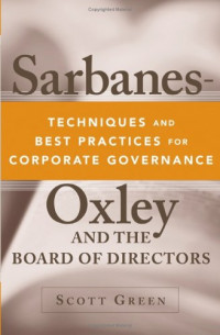 Sarbanes-Oxley and the Board of Directors : Techniques and Best Practices for Corporate Governance