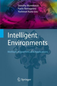 Intelligent Environments: Methods, Algorithms and Applications (Advanced Information and Knowledge Processing)