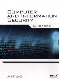 Computer and Information Security Handbook (The Morgan Kaufmann Series in Computer Security)