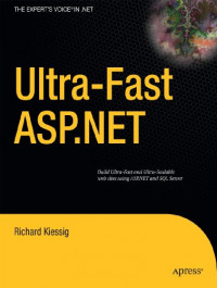 Ultra-fast ASP.NET: Build Ultra-Fast and Ultra-Scalable Websites Using ASP.NET and SQL Server