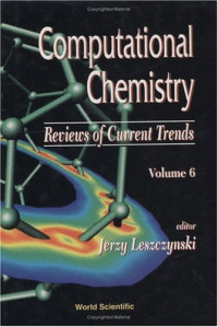 Computational Chemistry: Reviews of Current Trends (Computational Chemistry: Reviews of Current Trends, Vol 6)