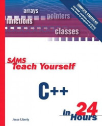 Sams Teach Yourself C++ in 24 Hours, Complete Starter Kit (3rd Edition) (Sams Teach Yourself in 24 Hours)