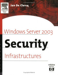 Windows Server 2003 Security Infrastructures : Core Security Features (HP Technologies)