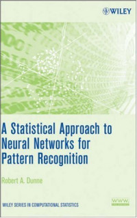 A Statistical Approach to Neural Networks for Pattern Recognition (Wiley Series in Computational Statistics)