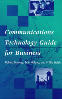 Communications Technology Guide for Business (Artech House Telecommunications Library)