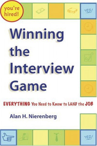Winning The Interview Game: Everything You Need To Know To Land The Job