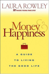 Money and Happiness : A Guide to Living the Good Life