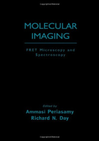 Molecular Imaging: FRET Microscopy and Spectroscopy (Methods in Physiology Series)