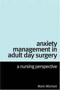 Anxiety Management in Adult Day Surgery: A Nursing Perspective